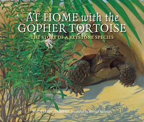 At Home With the Gopher Tortoise By Dunphy, Madeleine/ Rothman, Michael (ILT)