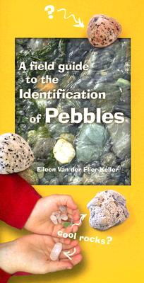 A Field Guide to the Identification of Pebbles By Van Der Flier-keller, Eileen